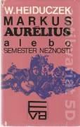 Markus Aurélius, alebo semester nežností