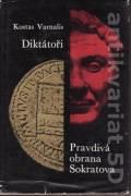 Pravdivá obrana Sokratova. Diktátoři