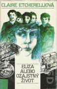 Eliza, alebo ozajstný život