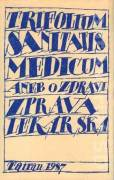 Trifolium sanitatis medicum aneb o zdraví zpráva lekárska