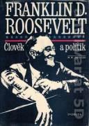 Franklin D. Roosevelt. Človek a politik