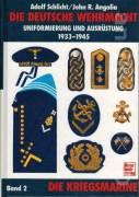 Die Deutsche wehrmacht uniformierung und ausrüstung 1933 - 1945 II. (die Kriegsmarine)