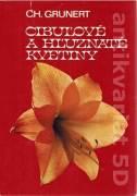 Cibuľové a hľuznaté kvetiny