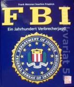 FBI Ein Jahrhundert Verbrecherjagd