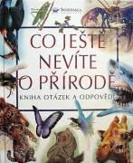 Co ještě nevíte o přírodě - kniha otázek a odpovědí