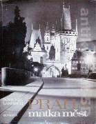 Praha, matka měst