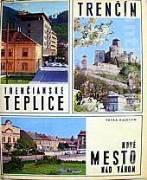 Trenčín, Trenčianske Teplice, Nové Mesto nad Váhom