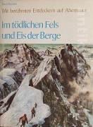 Im todlichen Fels und Eis der Berge