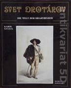 Svet drotárov ( Die Welt der Drahtbinder )