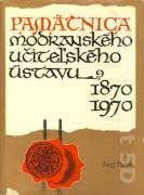 Pamätnica Modranského učiteľského ústavu 1870 - 1970