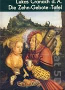 Lukas Cranach d. Ä. Die Zehn - Gebote - Tafel