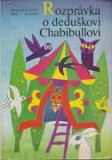 Rozprávka o deduškovi Chabibullovi
