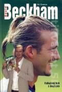 David Beckham. Futbalový boh z Anglicka