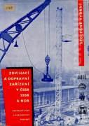Zdvihací a dopravní zarízení v ČSSR, SSSR, NDR
