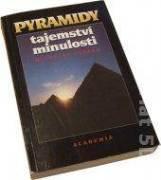 Pyramidy, tajemství minulosti