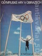 Olympijské hry v obrazech (Od Atén 1896 k Moskvě 1980)