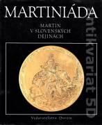 Martiniáda. Martin v slovenských dejinách