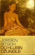 Bitsch Jorgen - Do hlubin džungle