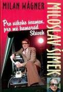 Miloslav Šimek (Pro někoho šoumen, pro mě kamarád Slávek)