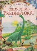 Objavujeme predhistóriu