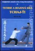 Teorie a bojová síla Tchaj - ťi, díl druhý