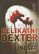Delikátní Dexter (Lindsay Jeff)