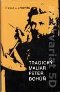 Tragický maliar Peter Bohúň