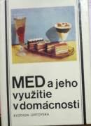 Luptovská Klotilda - Med a jeho využitie v domácnosti