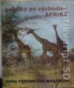 Feriancová - Masárová Zora - Potulky po východnej Afrike