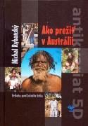Ako prežiť v Austrálii ( Príbehy spod Južného kríža )