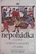 Nepohádka o rytířích, sedlácích a tovaryších z 15. století