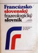 Francúzsko - slovenský frazeologický slovník A - F, G - Z