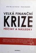 Velká finanční krize ( Příčiny a následky )