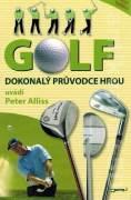 Golf. Dokonalý sprievodca hrou
