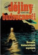 Tajné dějiny budoucnosti aneb Zrcadlo historických mystérií (Liška Vladimír)