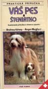 Váš pes a šteniatko - Ilustrovaná príručka o chove a výcviku