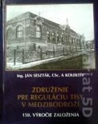 Združenie pre reguláciu Tisy v Medzibodroží (150. výročie založenia)