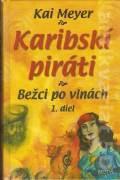 Karibskí piráti. Bežci po vlnách I. (2006)