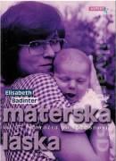 Materská láska od 17. storočia po súčastnosť (1998)