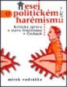 Esej o politickém harémismu (Kritická zpráva o stavu feminismu v Čechách)