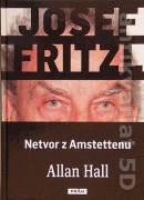 Josef Fritzl - Netvor z Amstettenu