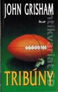 Tribúny - John Grisham (2004)