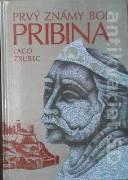 Zrubec Laco - Prvý známy bol Pribina