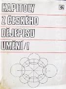 Kapitoly z českého dějepisu umění (I a II. zväzok)