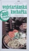 Vegetariánská kuchařka - vegetariánství v teorii a praxi