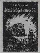 Král šedých medvědu / vf1932 /
