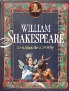 William Shakespeare - to najlepšie z tvorby
