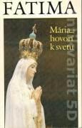 Fatima. Mária hovorí k svetu