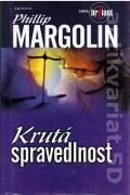 Krutá spravedlnost - Margolin Phillip (2004)