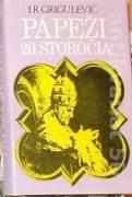 Grigulevič I. R. - Pápeži 20. storočia